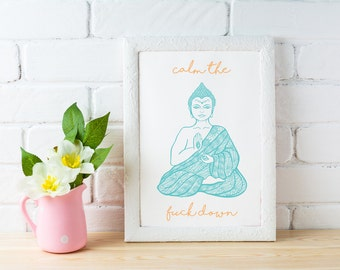 Calm the Fuck Down | Namaste | Buddha Wall Art INSTANT DOWNLOAD