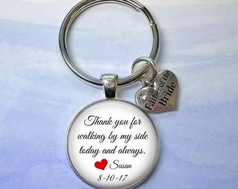 Father of the Bride Key Chain - Thank you for walking by my side today and always - Customized with Name and Date