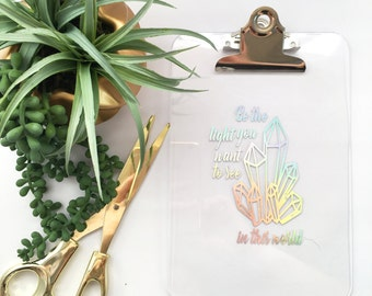 Clipboard office decor with crystals, be the light you want to see in the world, good vibes office wall art inspirational crystal art print