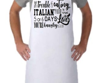 THE TROUBLE WITH Eating Italian Food Apron, Men's and Women's Cooking Apron, Italian Apron, Italy Apron, Pasta, Personalized Apron Option!