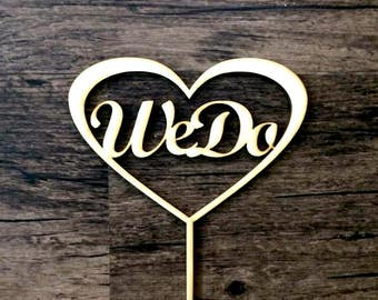 Wood wedding cake topper We Do cake topper in heart