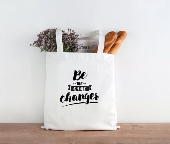 Be The Game Changer, Game Changer, Be yourself everyone else is taken, inspirational, inspirational tote, christmas gift