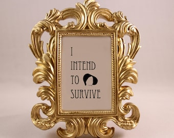 Handmaid's Tale - I Intend to Survive - Home Decor - Office Decor - Desk Decor - Framed Quote - Inspirational Quote - Motivational Quote