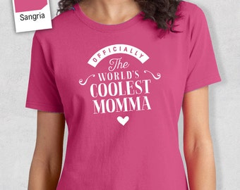 Cool Momma, Momma Gift, Mpmma T-shirt, World's Coolest Momma Shirt, Birthday Gift For Momma, Momma T-Shirt For An Awesome Momma!