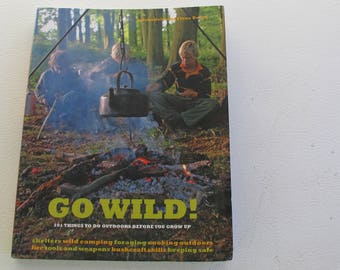 Go Wild 101 Things To Do Outdoors Before You Grow Up