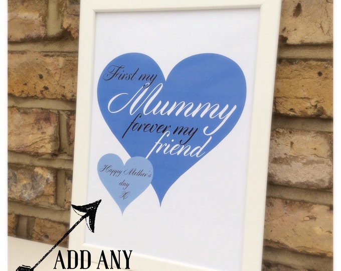 Personalised First my Mum forever my friend Quote A4 framed custom print, Mother's Day gift, Mother, Nan, Mummy | made for anyone available