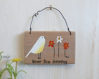 Never stop dreaming, Acrylic Hand Painted Wooden Hanging