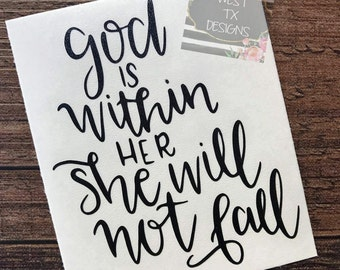 God is within her she will not fall | Christian decal | Car Decal | Yeti Decal | Inspirational Decal | Motivational Decal
