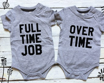 Full Time Job Over Time - Twin Onesies - Twins Funny Onesies - Sibling Set - Twin Shower Gift - Twins Reveal - Twin Set -Baby Twin Bodysuits
