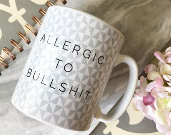 Allergic to Bulls#*t Quote Geometric Mug Cup