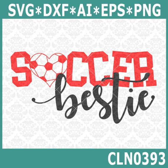 CLN0393 Soccer Bestie Brother Sister Uncle Aunt Family SVG DXF Ai Eps PNG Vector Instant Download COmmercial Cut File Cricut SIlhouette