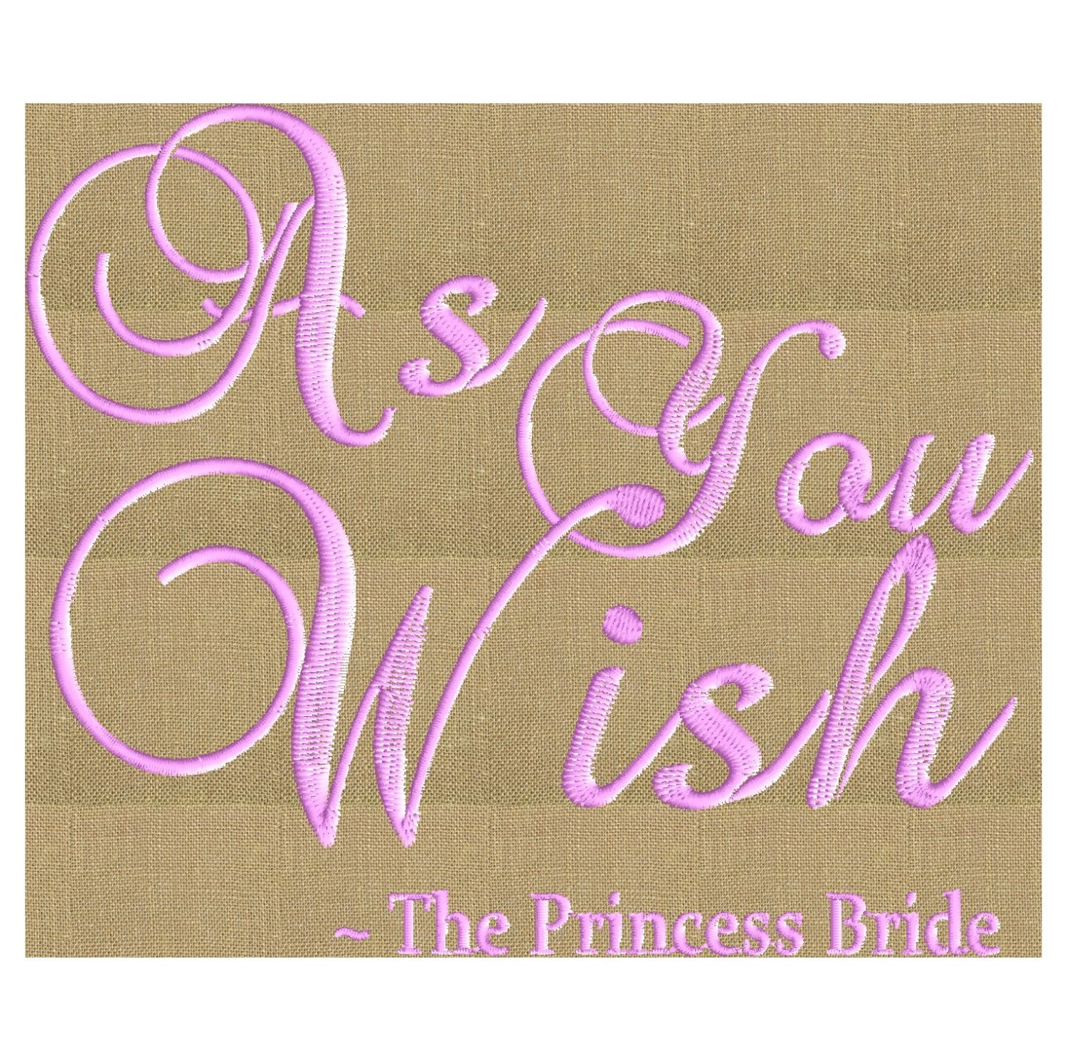 Princess bride quote quot as you wish embroidery design file