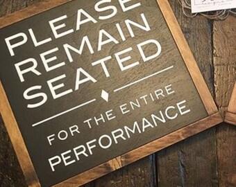 Please Remain Seated - Wood Sign - Bathroom Sign - Bathroom Decor