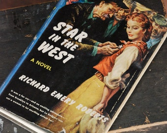 FREE SHIPPING!! - Vintage Novel - Star in the West by Richard Emery Roberts - 1951 First Edition - First Printing with Dust Jacket - Western