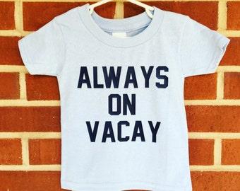 Always on Vacay Shirt
