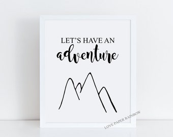 let's have an adventure, adventure quote, quote print, motivational print, romantic gift, valentines day gift, inspirational wall art
