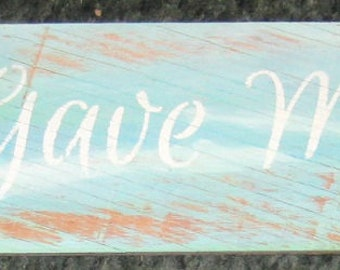 God Gave Me You......Wall plaque/ women/ kitchen