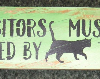 All visitors must be approved by the cat....wall plaque/country/farm/pet/dog/animal