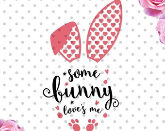 4 Some bunny loves me svg cutting file, Easter designs for cricut and silhouette, peeps svg dxf, Easter svg df,