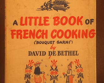 A Little Book of French Cooking, 1945 vintage cookbook