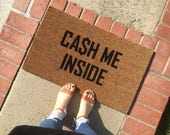 cash me inside doormat/ cash me outside / Hand painted, outdoor welcome mat / Funny Doormat / Wedding Gift / Housewarming Gift