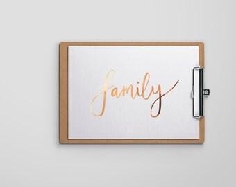 Family Real Foil Print - Prints for Bedroom - Copper Foil Print - Unframed Print - Gold Foil Print - Brush Lettering - Hand Lettered