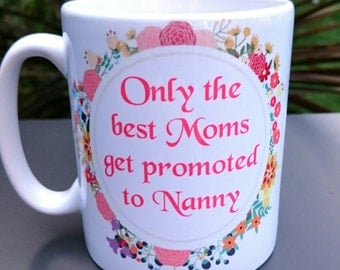 Only the best Moms get promoted to nanny mug - New