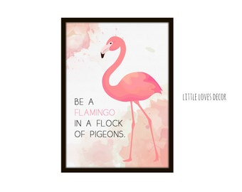 Be a Flamingo in a flock of pigeons | Wall Art