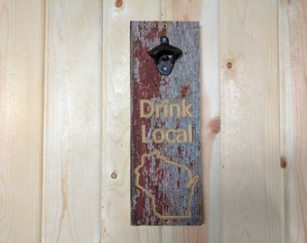 Carved Drink Local Wisconsin Beer Opener Sign, Drink Local, State Sign,Wall Mount Beer Opener, Man Cave, Reclaimed