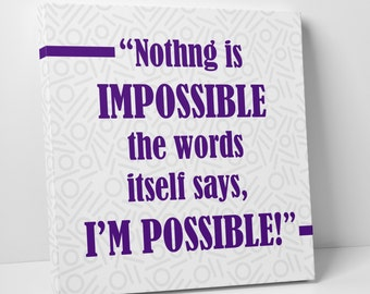 Nothing is IMPOSSIBLE  - Custom Printed Motivational Quotes on Canvas - Wall art - Wall Decor - Inspirational Quotes