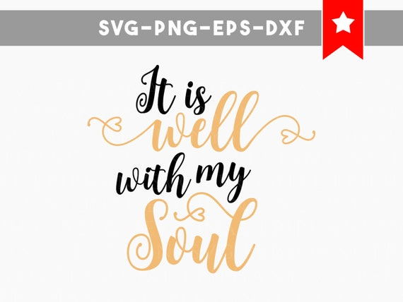 It Is Well With My Soul Picture Quotes: It Is Well With My Soul Svg File Christian Quotes Svg Wood