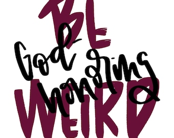 Be Weird {print}