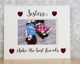 Unframed, Sisters photo mount/mat. Gift for Sisters. Sisters make the best friends. To fit 10x8 frame.