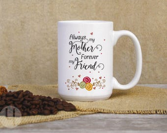 Always my Mother Forever my Friend Swirls Coffee Mug. Gift for Mom. Large Coffee Mug.