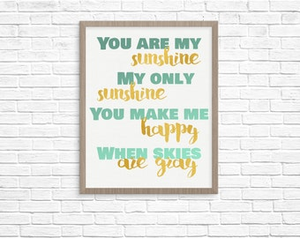 You are my sunshine -- Nursery Print -- Instant Download Digital File