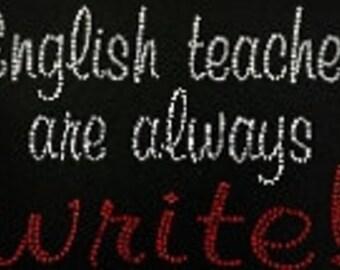 English teacher are always write rhinestone bling tshirt