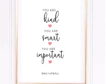 You are kind, you are smart, you are important Personalised Print