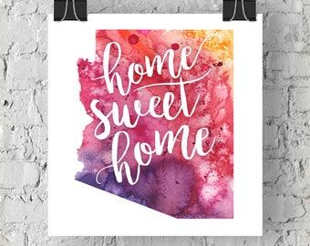 Arizona Home Sweet Home Art Print, AZ Watercolor Home Decor Map Print, Giclee State Art, Housewarming Gift, Moving Gift, Hand Lettering