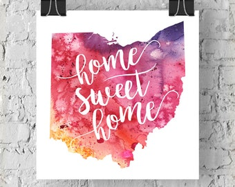 Ohio Home Sweet Home Art Print, Ohio Watercolor Home Decor Map Print, Giclee State Art, Housewarming Gift, Moving Gift, Hand Lettering