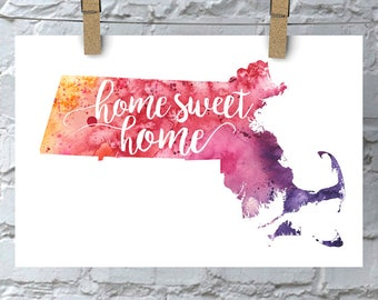 Massachusetts Home Sweet Home Art Print, MA Watercolor Home Decor Map Print, Giclee State Art, Housewarming or Moving Gift, Hand Lettering