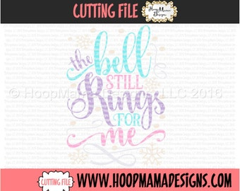 The Bell Still Rings For Me SVG DXF eps and png Files for Cutting Machines Cameo or Cricut Christmas SVG