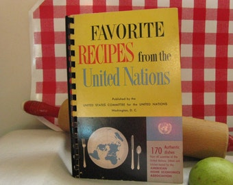 Favorite Recipes from the United Nations~170 Authentic Dishes~Vintage Recipe Book 1950's