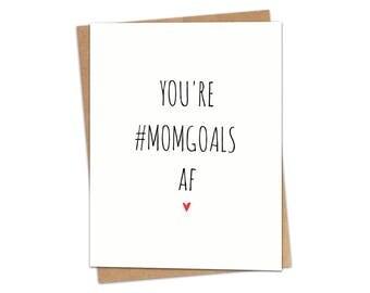 You're #MOMGOALS AF Greeting Card SKU C184
