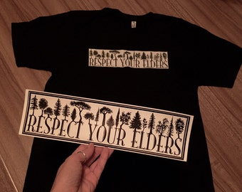 Respect Your Elders T-Shirt  & Bumpersticker
