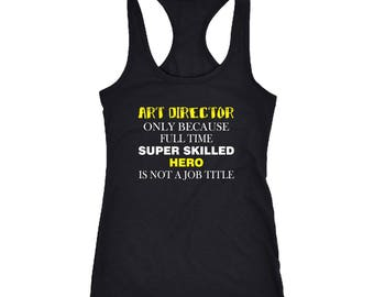 Art Director Racerback Tank Top T-Shirt. Funny Art Director Tank. Cool Shirt for Art Director