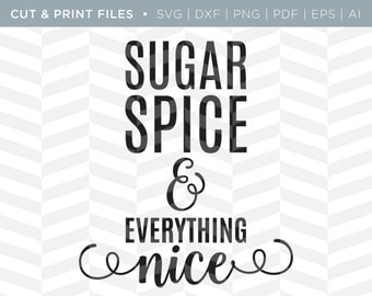 Sugar Spice Quote Etsy
