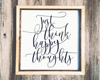 16x16 Just Think Happy Thoughts Wooden Sign Inspirational Quote Hand Lettered Typography Wood Signs Encouragement Gift