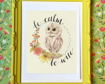 Woodland Owl Art Print - Be Calm, Be Wise