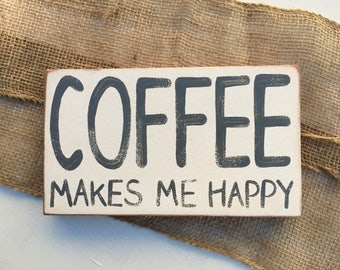 Coffee Sign, Funny Kitchen Sign, Wooden sign, Coffee Makes Me Happy,  Gray and white Kitchen Sign, Farmhouse sign, coffee sign, wood signs