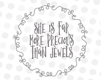 She is Far More Precious Than Jewels Svg - Proverbs 3:15 - Scripture Svg - Bible Verse SVG - Christian Svg - Religious Svg